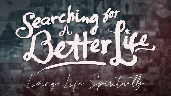 a-better-life-in-2020-living-life-spirituallyA Better Life In 2020 - Living Life Spiritually