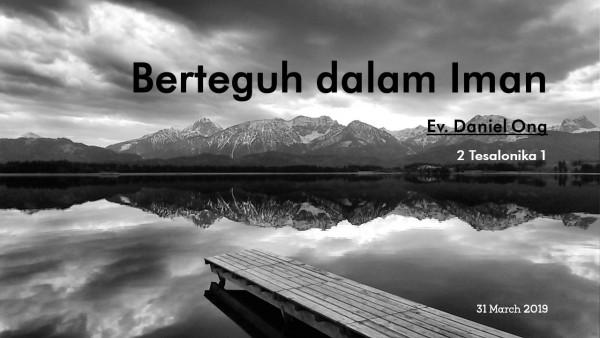 Berteguh dalam iman - Ev Daniel Ong