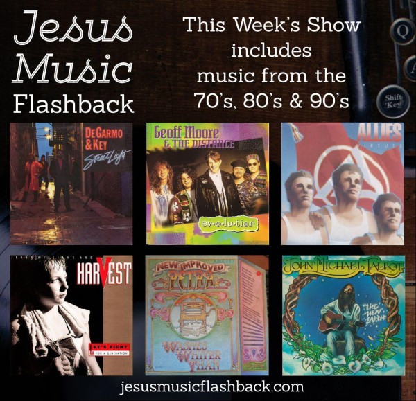 #30 Jesus Music Flashback Radio Show