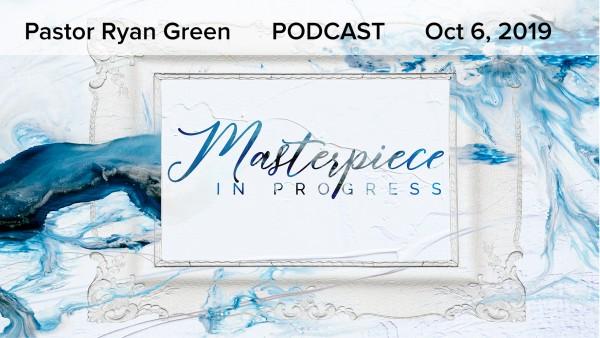 October 6, 2019 ~ Masterpiece in Progress Part 5