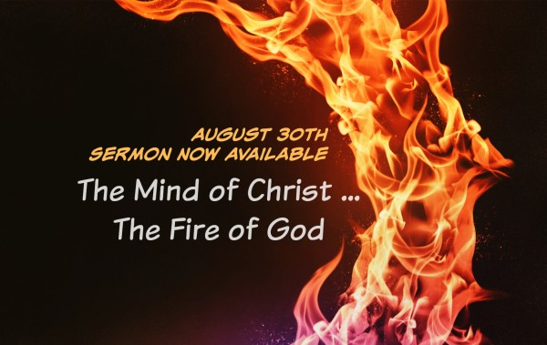 the-mind-of-christ-the-fire-of-god-aug-30-2015The Mind of Christ / The Fire of God - Aug 30 , 2015