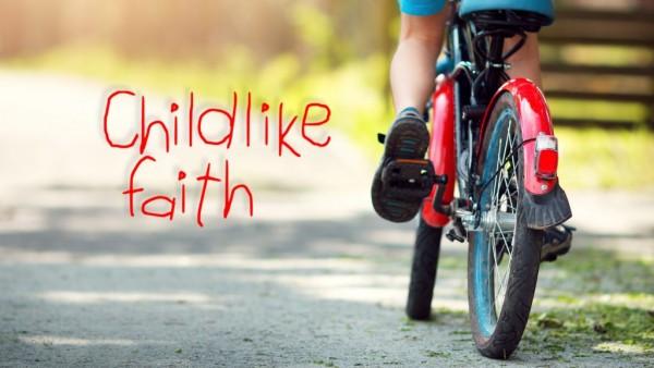 childlike-faithChildlike Faith