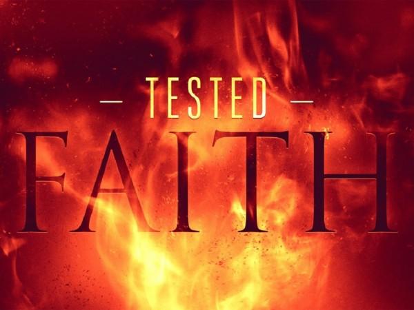 Tested Faith (Part 1) - Test by Temptation & Failure