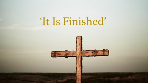 Good Friday, 'It is Finished'