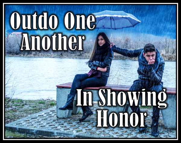outdo-one-another-in-showing-honorOutdo One Another in Showing Honor