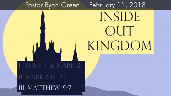 February 11, 2018 ~ Inside Out Kingdom - Part Three