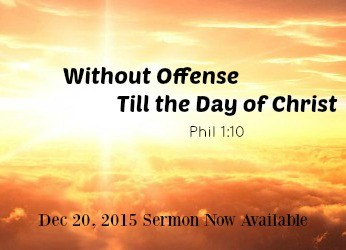 without-offense-till-the-day-of-christ-december-20-2015Without Offense - Till the Day of Christ - December 20, 2015