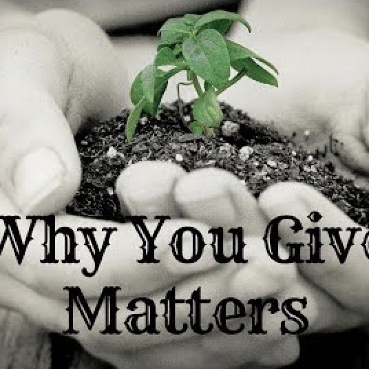 why-you-give-mattersWhy You Give Matters