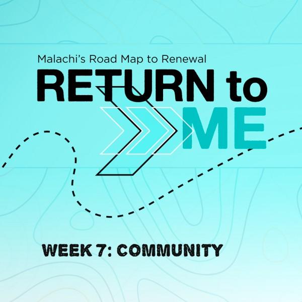 Return To Me: Community