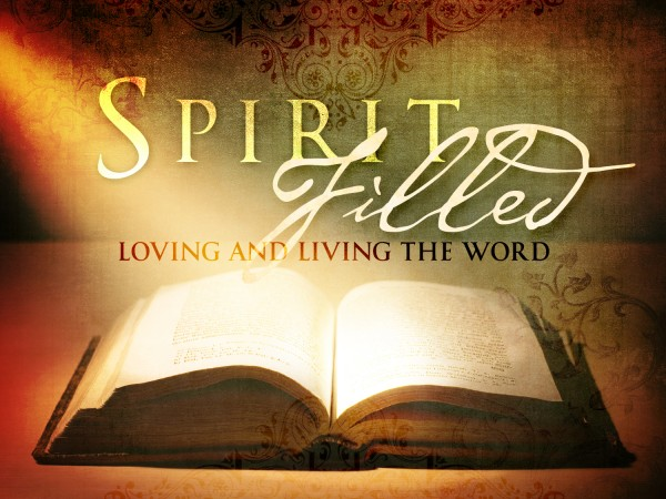 Spirit Filled Loving And Living The Word