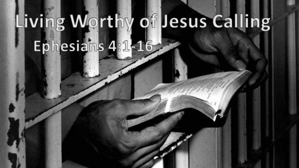 Living Worthy of The Calling of Jesus, Part 2
