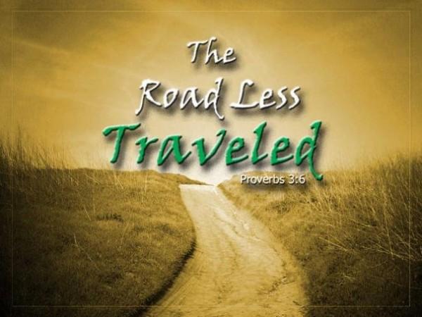 the-road-less-traveledThe Road Less Traveled