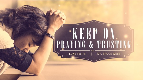 Keep On Praying and Trusting