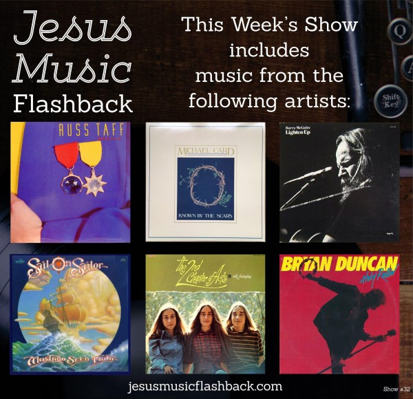 #32 Jesus Music Flashback Radio Show