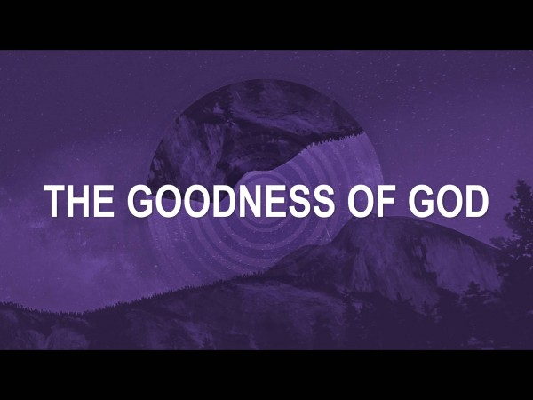 the-goodness-of-godThe Goodness of God