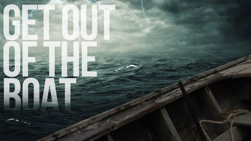 get-out-of-the-boatGet Out of the Boat