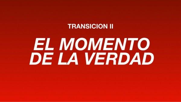 la-transicion-ii-el-momento-de-la-verdadLa Transición II El Momento De La Verdad