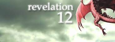 Revealing the Coming King, Revelation 12