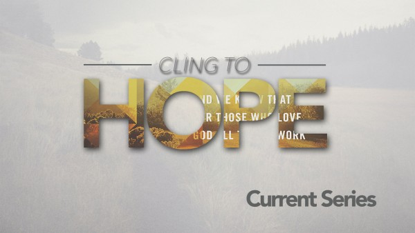 cling-to-hope-part-1Cling to Hope Part 1