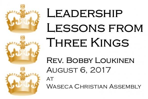 leadership-lessons-from-three-kingsLeadership Lessons from Three Kings