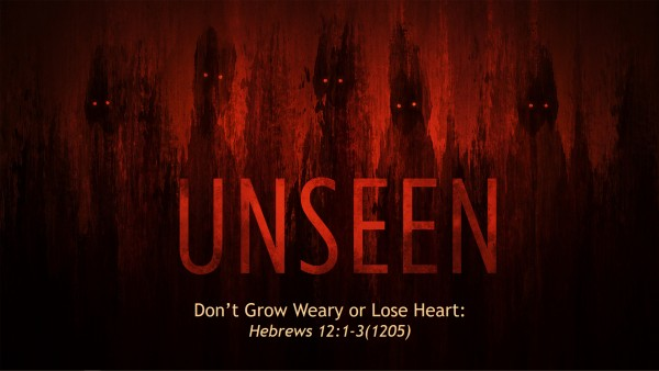 Part 6: Don't Grow Weary or Lose Heart