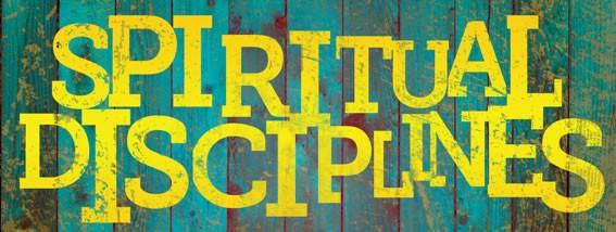 Spiritual Disciplines - Part 2