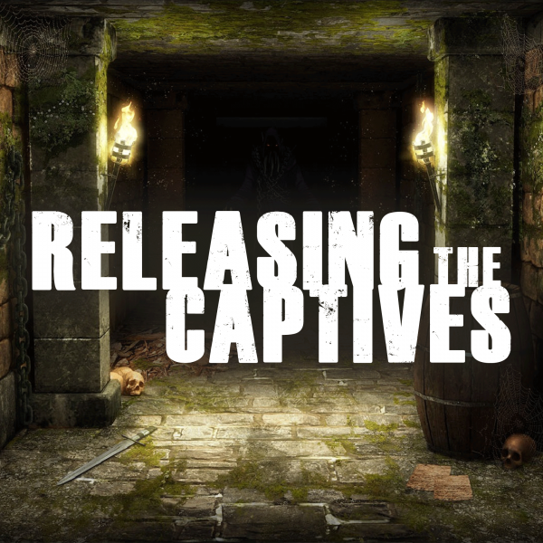 releasing-the-captivesReleasing The Captives