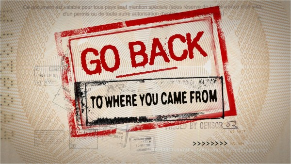 go-back-to-where-you-came-fromGo back to where you came from