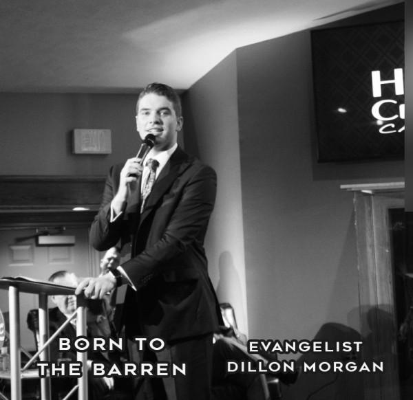 born-to-the-barren-evangelist-dillon-morganBorn to the Barren (Evangelist Dillon Morgan)
