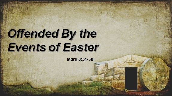 Offended By The Events of Easter