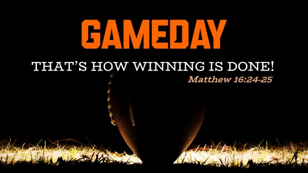 GAMEDAY - That's How Winning Is Done!
