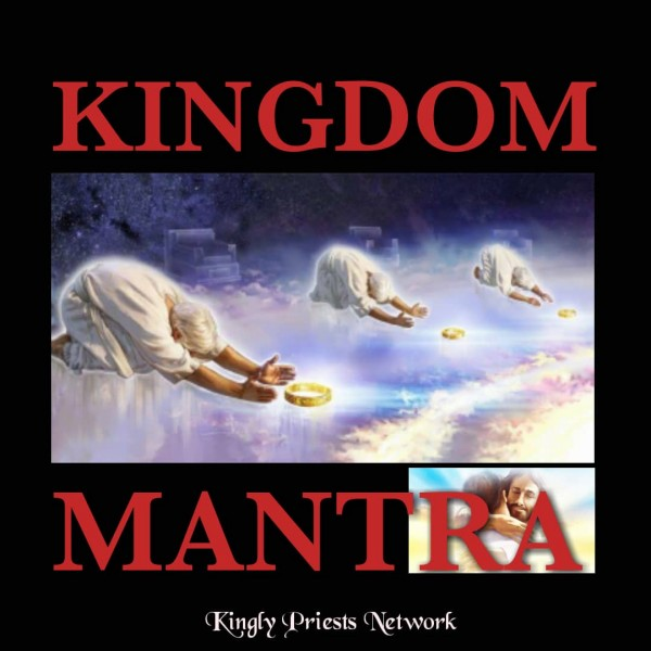 kingdom-mantraKINGDOM MANTRA
