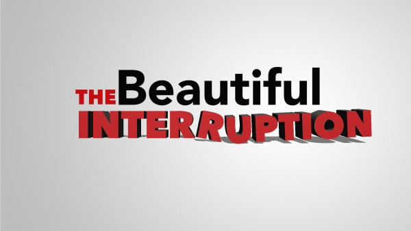 the-beautiful-interruption-2015-10-04The Beautiful Interruption 2015-10-04