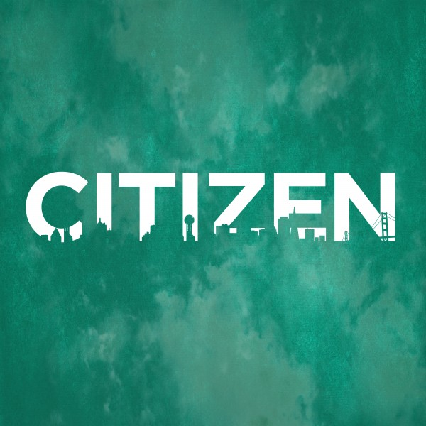 4-22-18-citizen-part-2-armies-enemies4-22-18 - Citizen - Part 2- Armies & Enemies