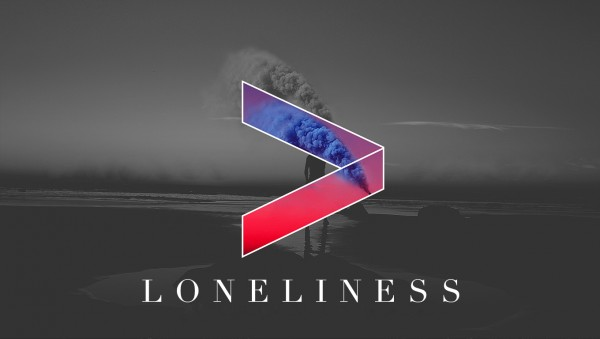 Greater Than Loneliness