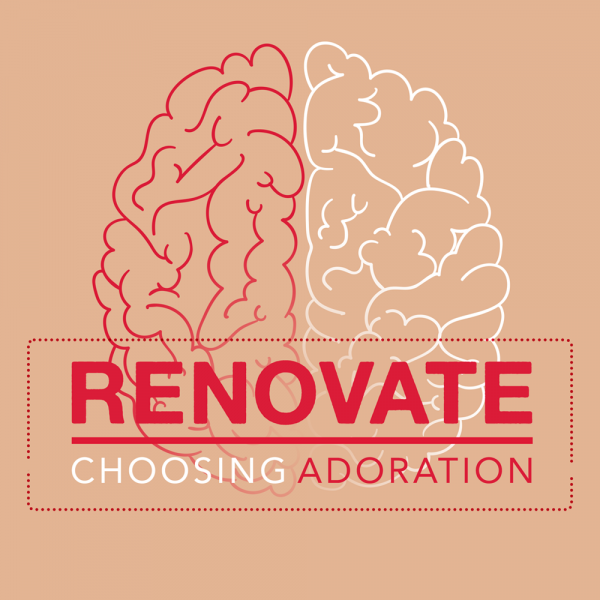 Renovate: Choosing Adoration
