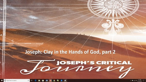 Joseph…Clay in the Hands of the Lord Msg 5 Part 2