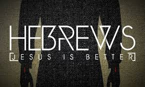 "Hebrews ""A Better Revelation"""