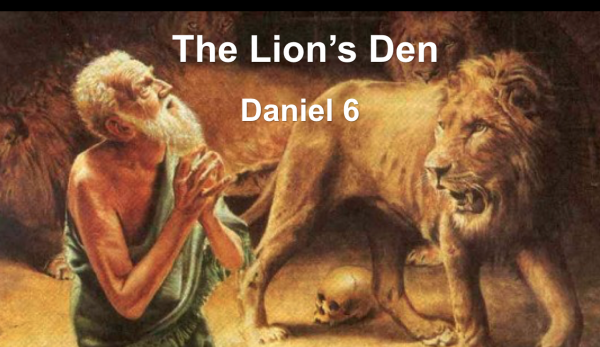 The Lion's Den - Daniel 6
