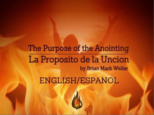 Purpose of the Anointing - La Proposito de la Uncion
