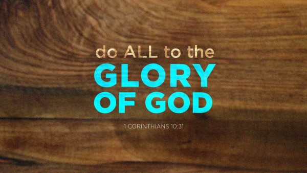 do-all-to-the-glory-of-godDo all to the Glory of God