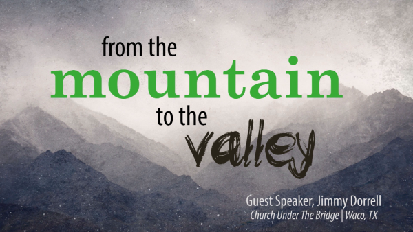 From The Mountain To The Valley