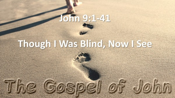 john-ch-9-vs-01-41-though-i-was-blind-now-i-seeJohn Ch. 9 vs 01-41 (Though I Was Blind, Now I See)