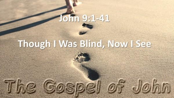 john-ch-9-vs-01-41-though-i-was-blind-now-i-seeJohn Ch. 9 vs 01-41 (Though I Was Blind, Now I See)