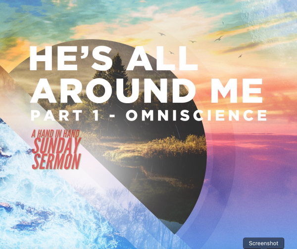 sermon-hes-all-around-me-part-1-omniscienceSERMON: He's All Around Me, Part 1 - Omniscience