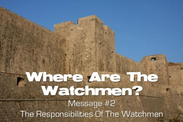 Where Are The Watchmen? Part 2: The Responsibilities of the Watchmen