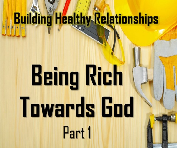 LOC Radio BEING RICH TOWARD GOD PART 1