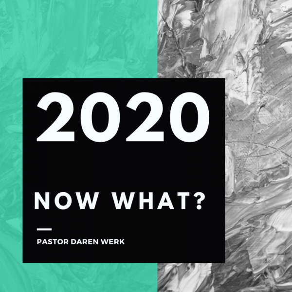 """2020 """"Now What?"""" - January 19th, 2020"""