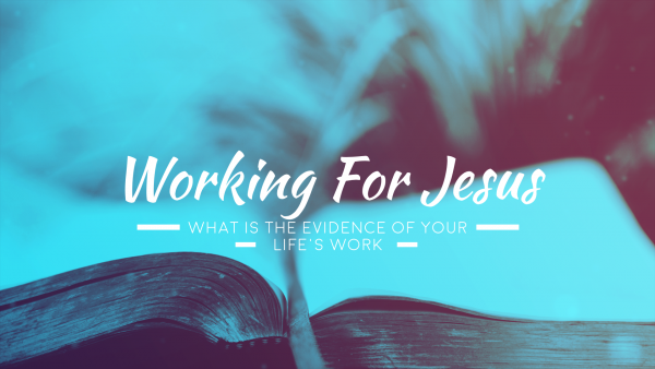 working-for-jesusWorking for Jesus