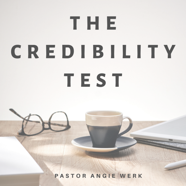 The Credibility Test- May 12th, 2019